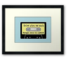 Driver Picks the Music, Shotgun Shuts His Cakehole Framed Print