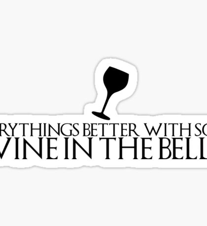 "Game of Thrones Quote: ""everythings better with some wine in the belly"" Sticker"