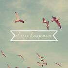 Choose Happiness by ALICIABOCK