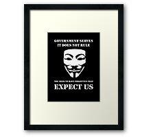 Government Serves: Expect Us  Framed Print