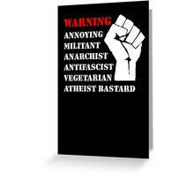 Warning: Annoying Militant... Greeting Card