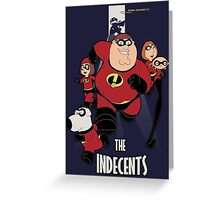 The Indecents Greeting Card