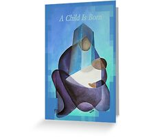 A Child Is Born Christmas Greeting Greeting Card