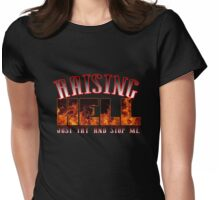 Raising Hell Womens Fitted T-Shirt