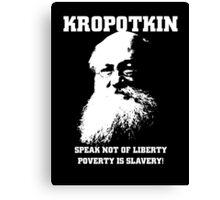 Kropotkin - Poverty is Slavery Canvas Print