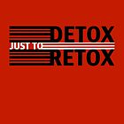 Detox Just To Retox (red) by Brooklynn Greene