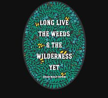 Weeds and Wilderness Unisex T-Shirt