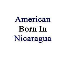 American Born In Nicaragua  Photographic Print