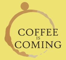 Coffee is Coming Kids Tee
