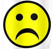 Sad Smiley Face Poster