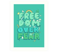 Freedom Over Fear Art Print