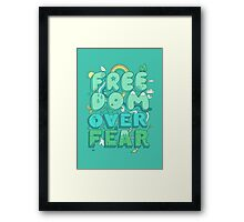 Freedom Over Fear Framed Print