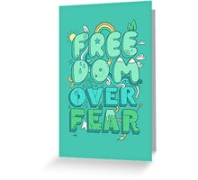 Freedom Over Fear Greeting Card
