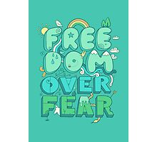 Freedom Over Fear Photographic Print