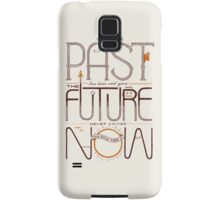 The Only Time is Now Samsung Galaxy Case/Skin