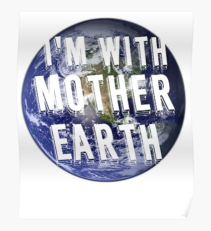 I'm With Mother Earth March For Science Shirts Political Shirt Poster
