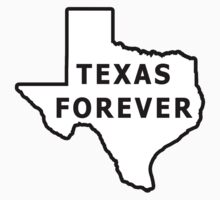 Texas Forever by texastea