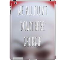 We all float down here, Georgie. iPad Case/Skin