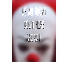 We all float down here, Georgie. Photographic Print