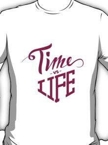 Time vs Life. T-Shirt