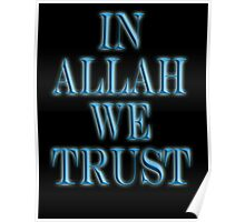 ALLAH, IN ALLAH WE TRUST, ISLAM, Muslim Faith, Koran, Quran Poster
