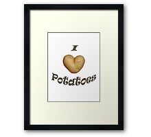 I Love Potatoes Framed Print