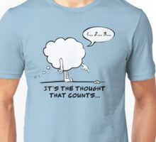 It's The Thought That Counts... Unisex T-Shirt