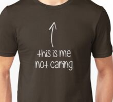 This Is Me Not Caring Unisex T-Shirt