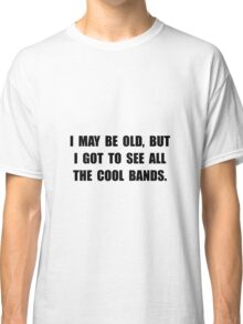 Old See Cool Bands Classic T-Shirt