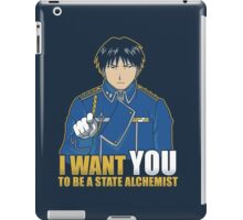 I Want You to be a State Alchemist iPad Case/Skin