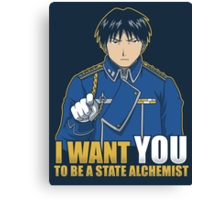 I Want You to be a State Alchemist Canvas Print