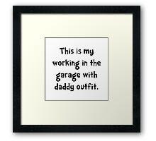 Working Daddy Garage Framed Print