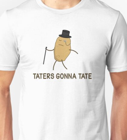 Haters Gonna Hate and Taters Gonna Tate Unisex T-Shirt