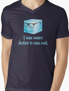 Hipster Ice Cube Was Water Before It Was Cool Mens V-Neck T-Shirt