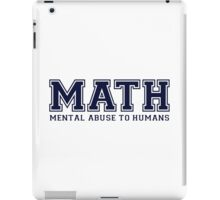 MATH is Mental Abuse To Humans iPad Case/Skin