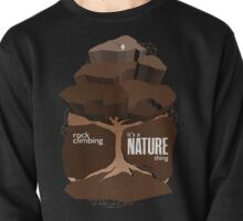 Rock Climbing - It's a Nature Thing in Earth Tones Pullover
