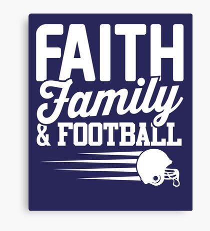 Faith, Family and Football Canvas Print