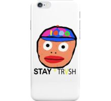 STAY TRVSH iPhone Case/Skin
