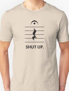 Shut Up by Music Notation T-Shirt