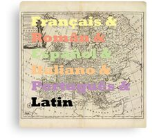 Romance Languages Canvas Print