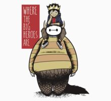 Where The Big Heroes Are T-Shirt