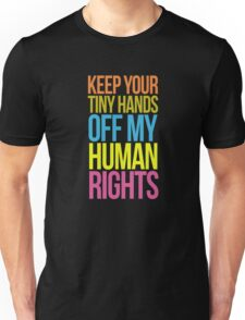 TINY HANDS OFF MY HUMAN RIGHTS Anti Trump Feminist Unisex T-Shirt