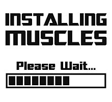 Installing Muscles Please Wait Loading Bar Photographic Print