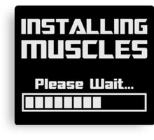 Installing Muscles Please Wait Loading Bar Canvas Print
