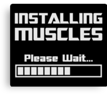 Installing Muscles Please Wait Loading Bar Canvas Print