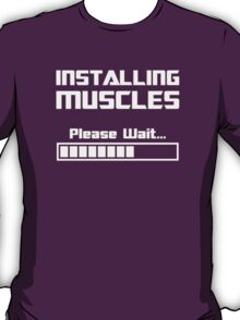 Installing Muscles Please Wait Loading Bar T-Shirt