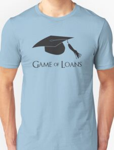 Game of College Graduation Loans T-Shirt