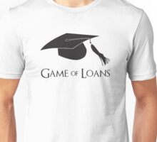 Game of College Graduation Loans Unisex T-Shirt