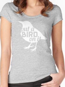 """Put a bird on it."" Women's Fitted Scoop T-Shirt"