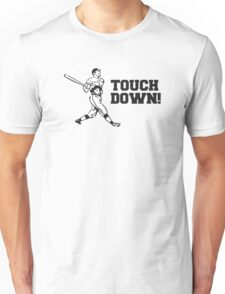 Touchdown Homerun Baseball Football Sports Unisex T-Shirt
